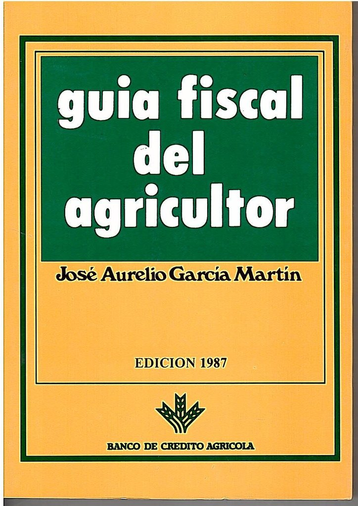 GUIA FISCAL DEL AGRICULTOR 1987